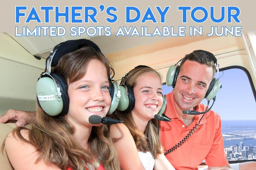 Looking for the best Father's Day gift this year? Give dad a gift he will never forget – an amazing helicopter ride over San Diego!